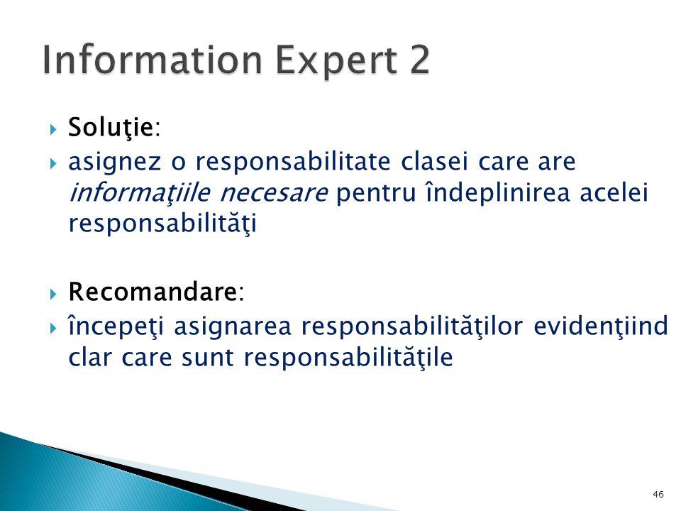 Information Expert 2 Soluţie: