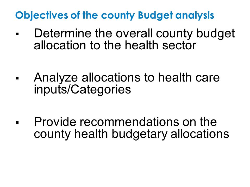 Objectives of the county Budget analysis