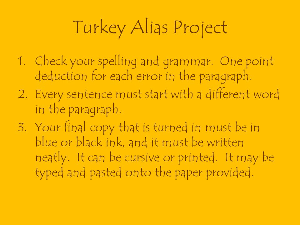 Turkey Alias Project Check your spelling and grammar. One point deduction for each error in the paragraph.