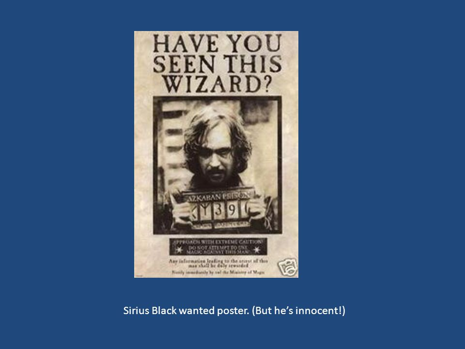 Sirius Black wanted poster. (But he's innocent!)