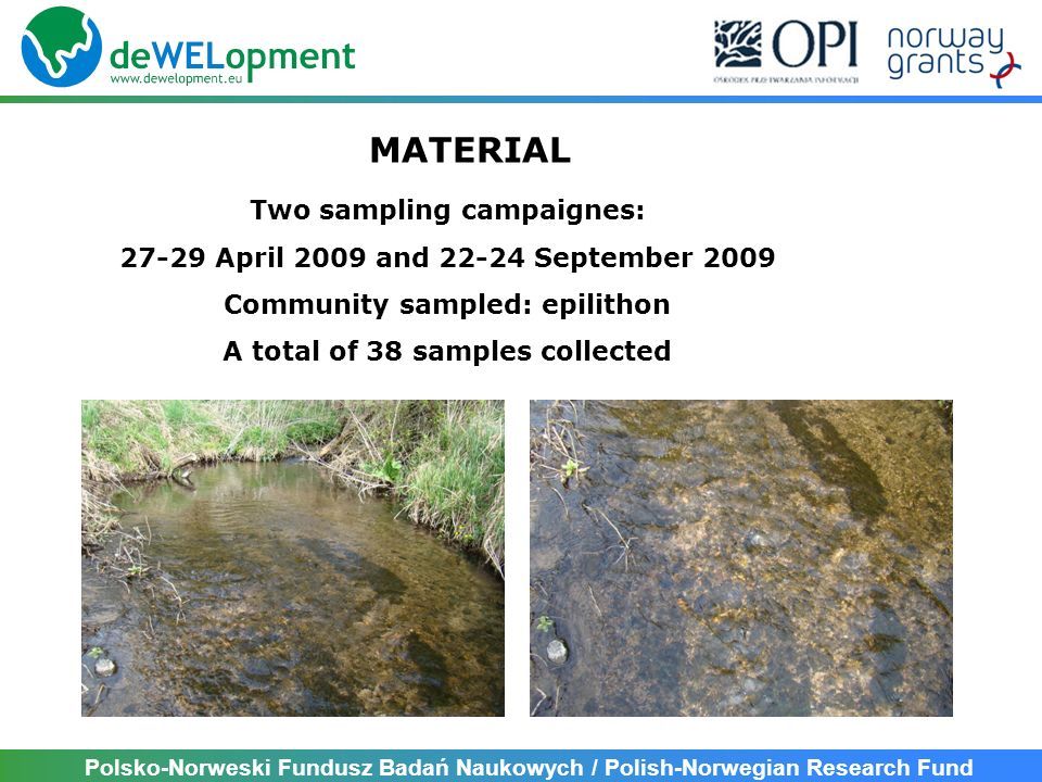 MATERIAL Two sampling campaignes: