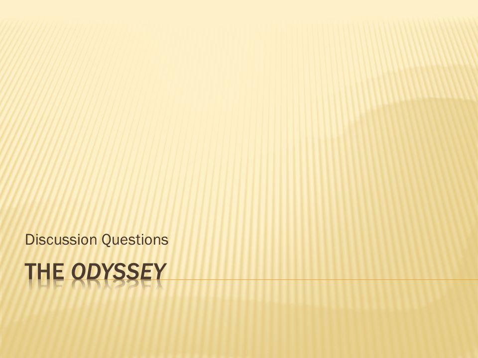 Discussion Questions The Odyssey
