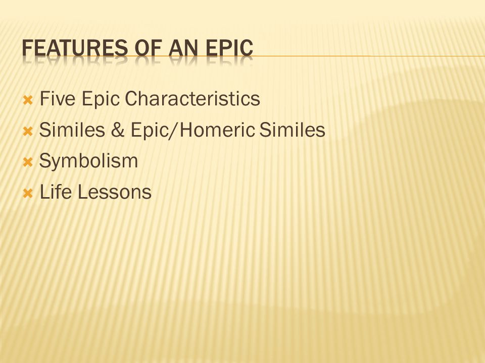 Features of an Epic Five Epic Characteristics