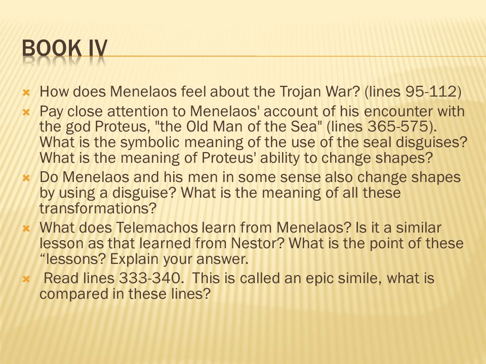 Book IV How does Menelaos feel about the Trojan War (lines 95-112)