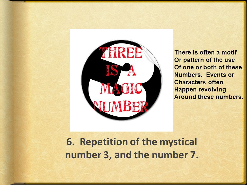 6. Repetition of the mystical number 3, and the number 7.