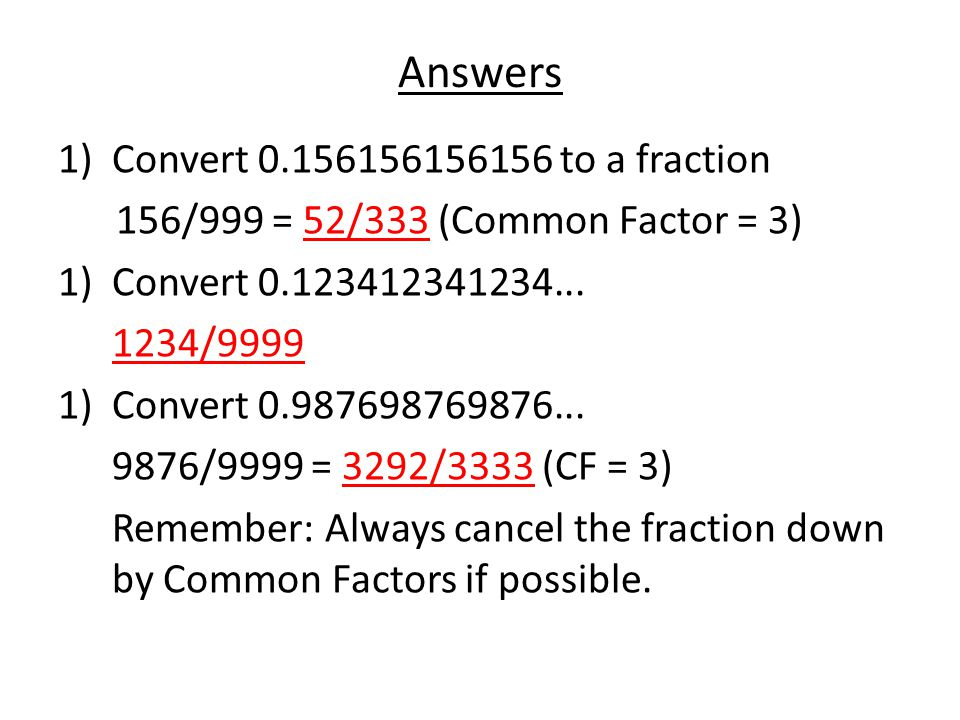 Answers Convert 0.156156156156 to a fraction