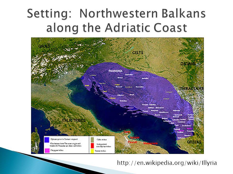 Setting: Northwestern Balkans along the Adriatic Coast