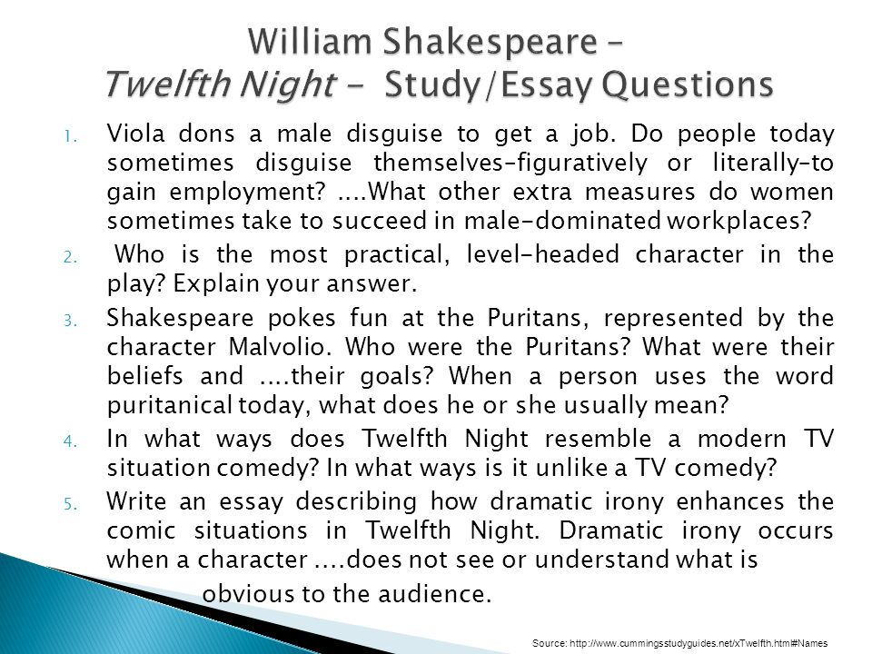 essay questions twelfth night Twelfth night 5 how has shakespeare presented love in the play twelfth night twelfth night by william shakespeare portrays love as bordering on insanity, a.