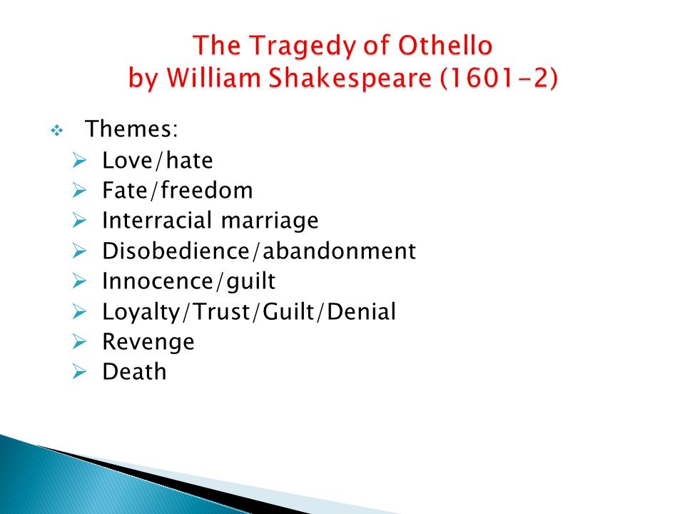 The Tragedy of Othello by William Shakespeare (1601-2)
