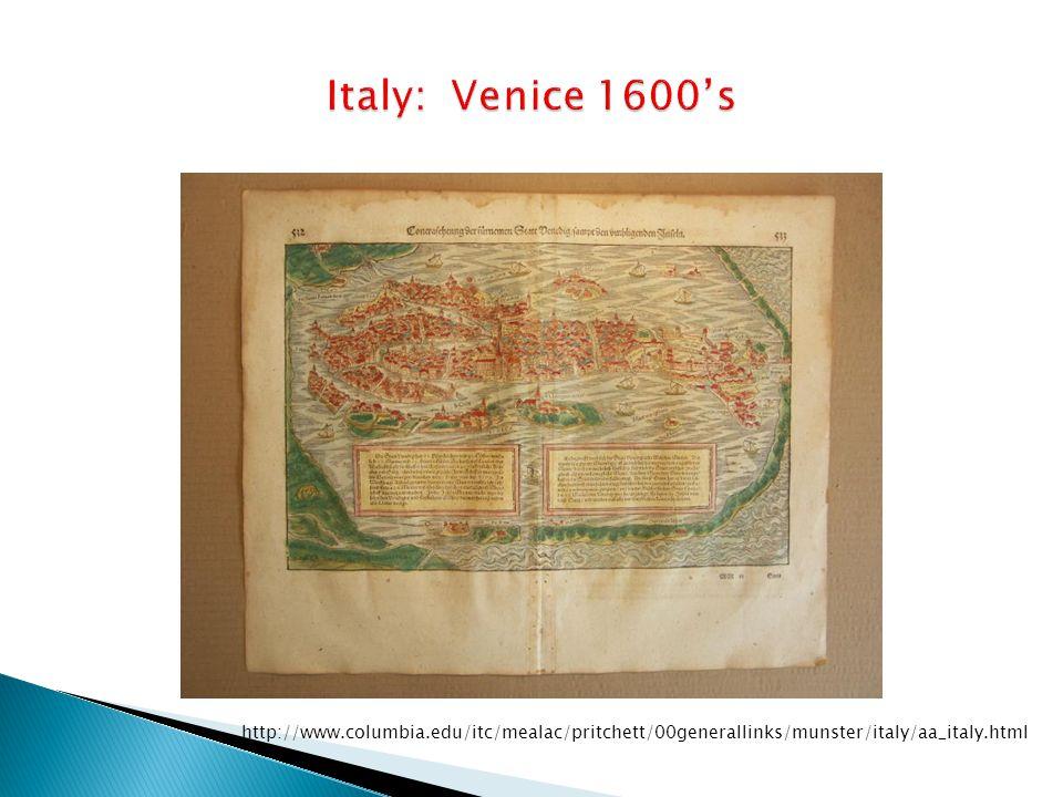 Italy: Venice 1600's http://www.columbia.edu/itc/mealac/pritchett/00generallinks/munster/italy/aa_italy.html.