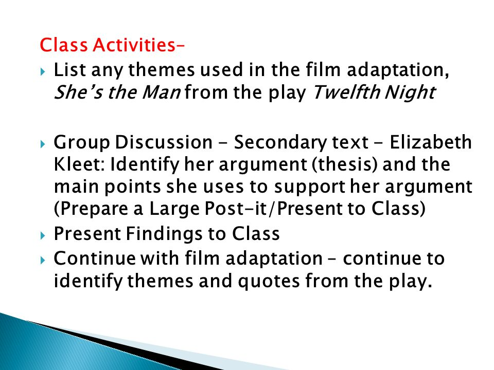 Class Activities– List any themes used in the film adaptation, She's the Man from the play Twelfth Night.