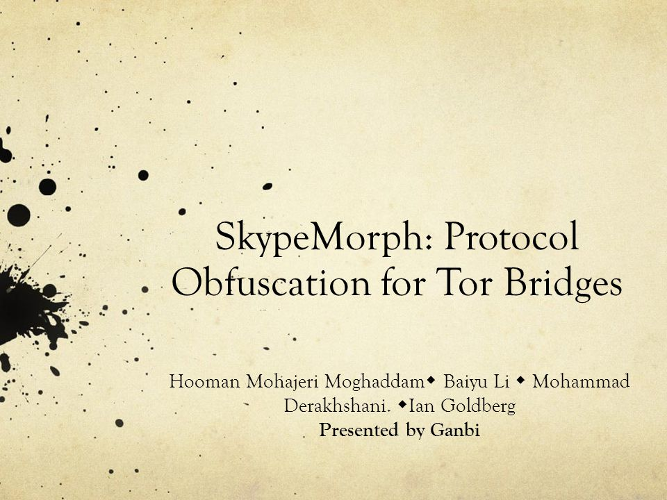 SkypeMorph: Protocol Obfuscation for Tor Bridges
