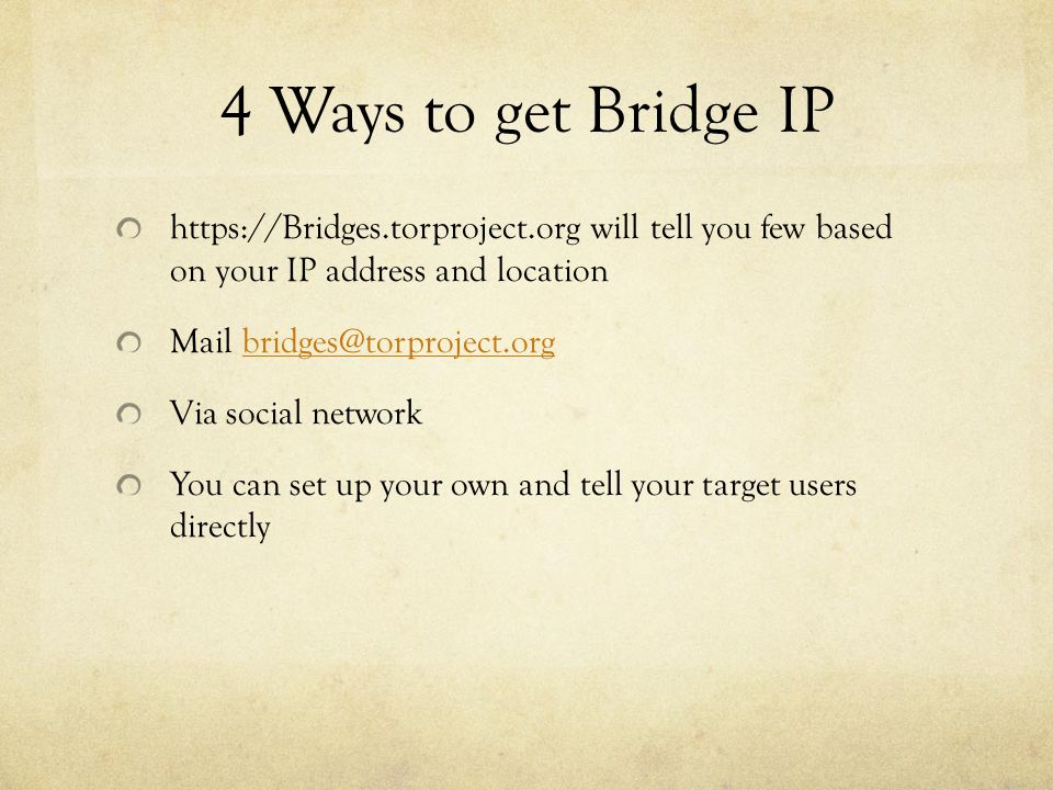 4 Ways to get Bridge IP https://Bridges.torproject.org will tell you few based on your IP address and location.