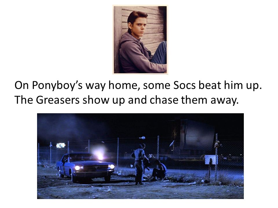 On Ponyboy's way home, some Socs beat him up