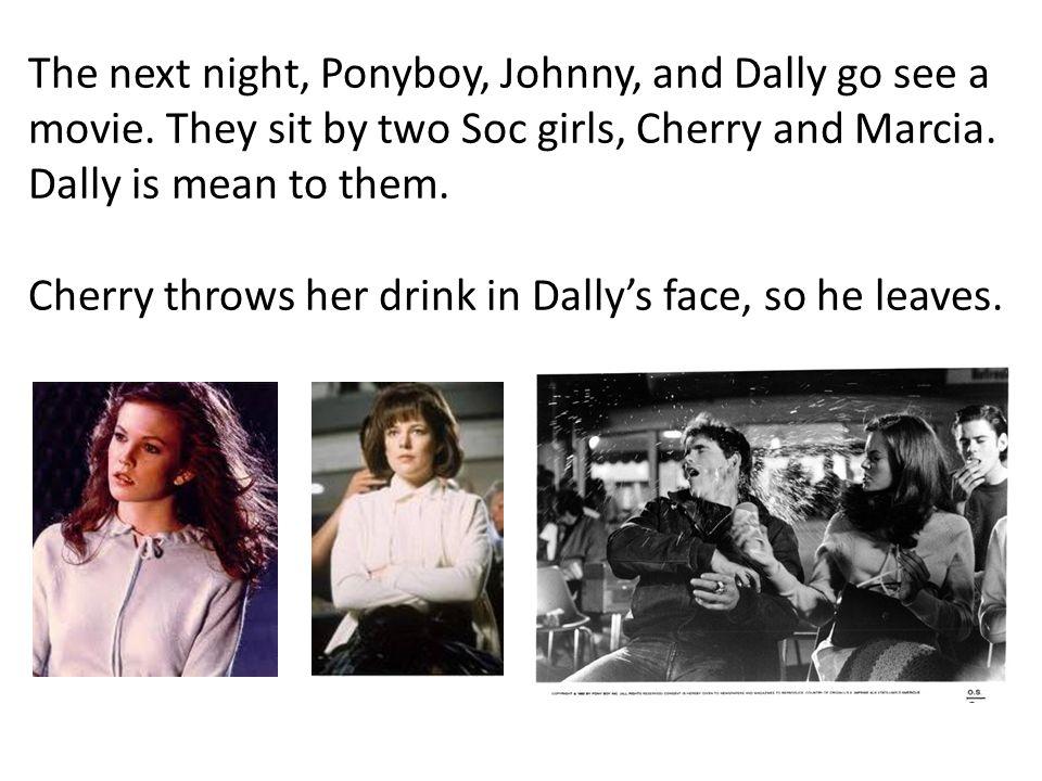 The next night, Ponyboy, Johnny, and Dally go see a movie