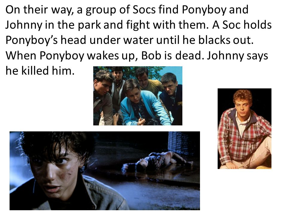 On their way, a group of Socs find Ponyboy and Johnny in the park and fight with them.