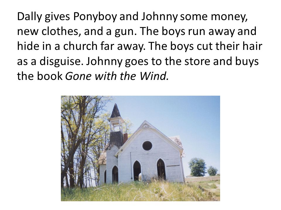 Dally gives Ponyboy and Johnny some money, new clothes, and a gun