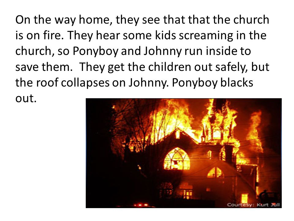 On the way home, they see that that the church is on fire