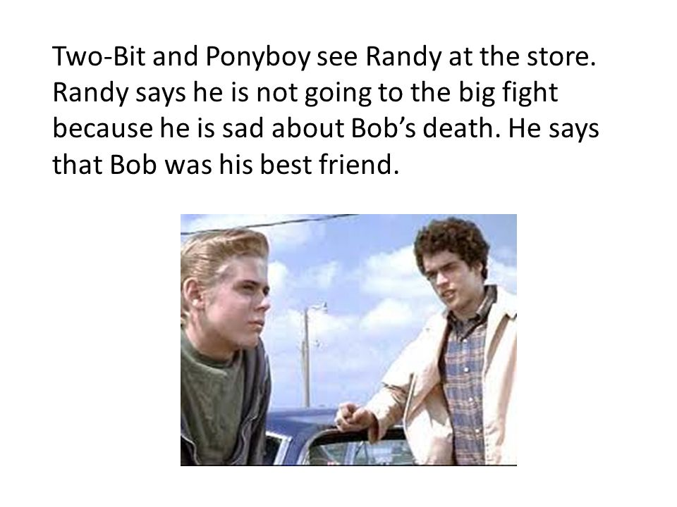 Two-Bit and Ponyboy see Randy at the store
