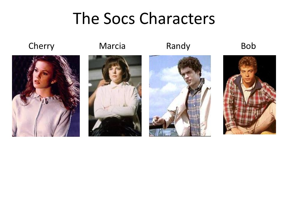 The Socs Characters Cherry Marcia Randy Bob