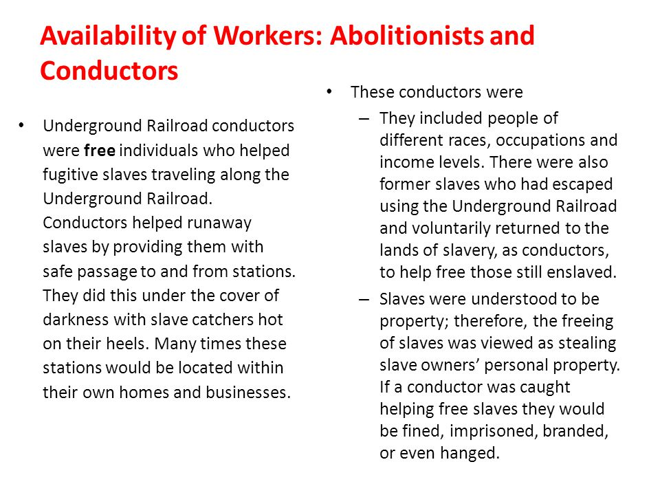 Availability of Workers: Abolitionists and Conductors