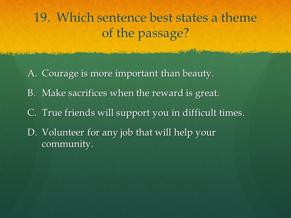19. Which sentence best states a theme of the passage
