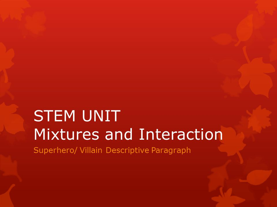 STEM UNIT Mixtures and Interaction