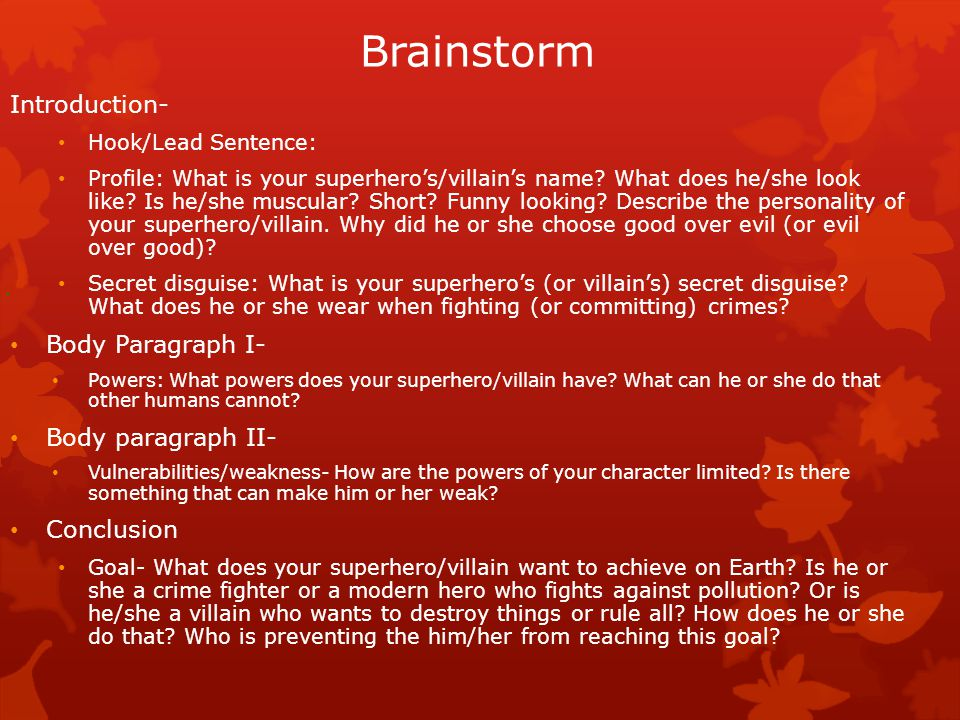 Brainstorm Introduction- Body Paragraph I- Body paragraph II-