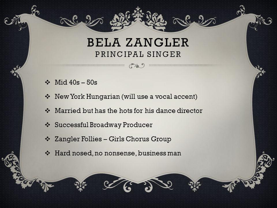 BELA ZANGLER Principal Singer