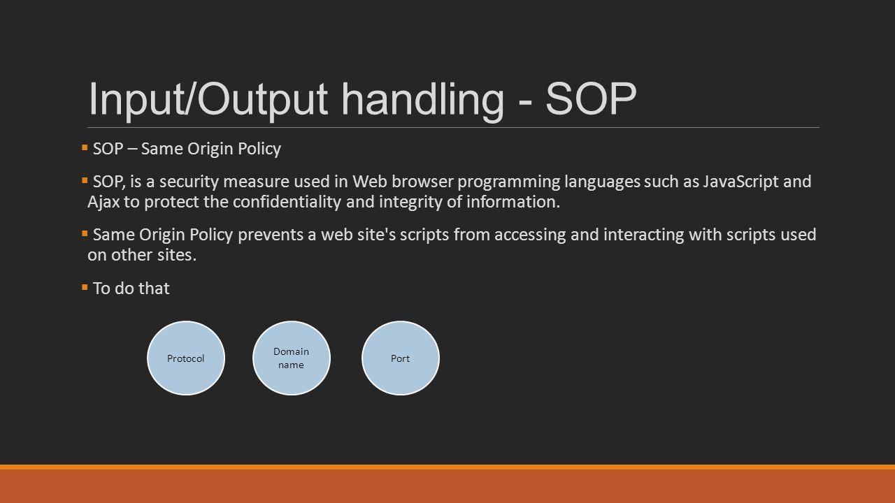 Input/Output handling - SOP