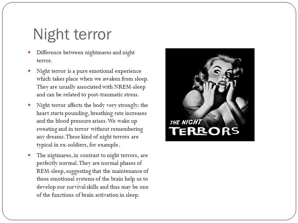 Night terror Difference between nightmares and night terror.