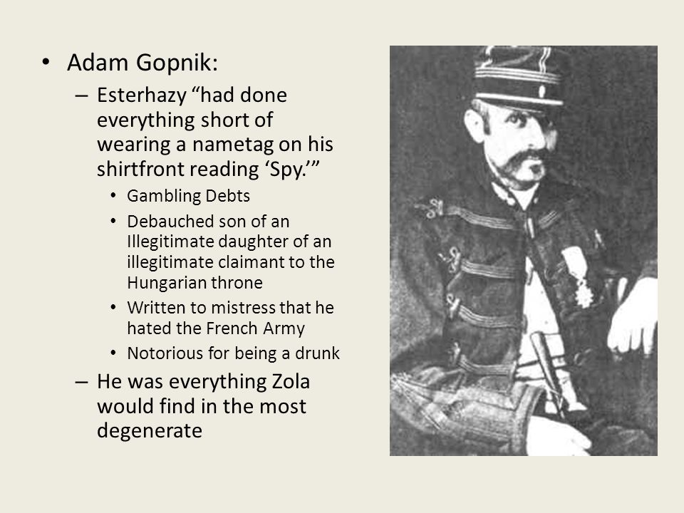 Adam Gopnik: Esterhazy had done everything short of wearing a nametag on his shirtfront reading 'Spy.'
