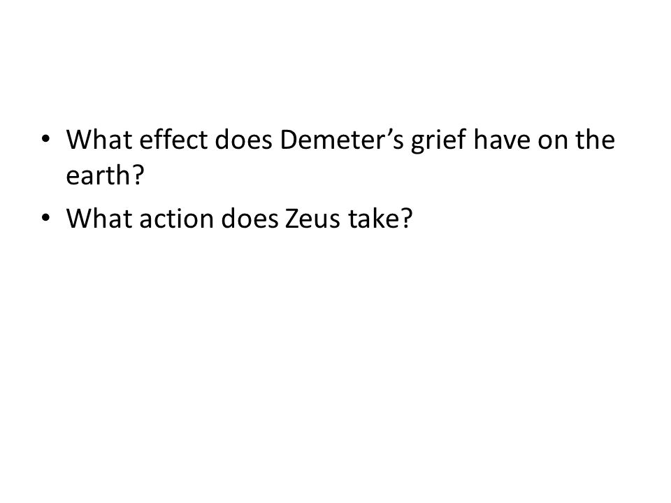 What effect does Demeter's grief have on the earth