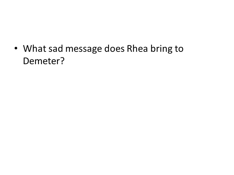 What sad message does Rhea bring to Demeter