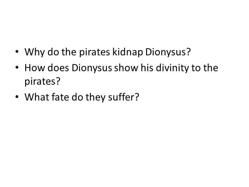 Why do the pirates kidnap Dionysus