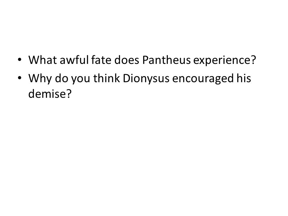 What awful fate does Pantheus experience