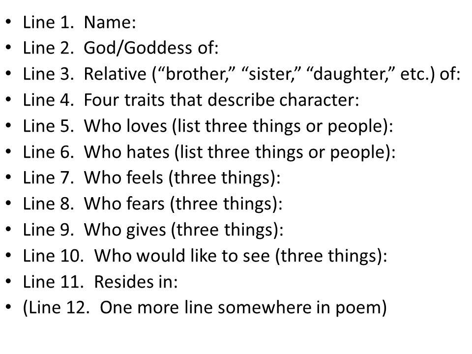 Line 1. Name: Line 2. God/Goddess of: Line 3. Relative ( brother, sister, daughter, etc.) of: