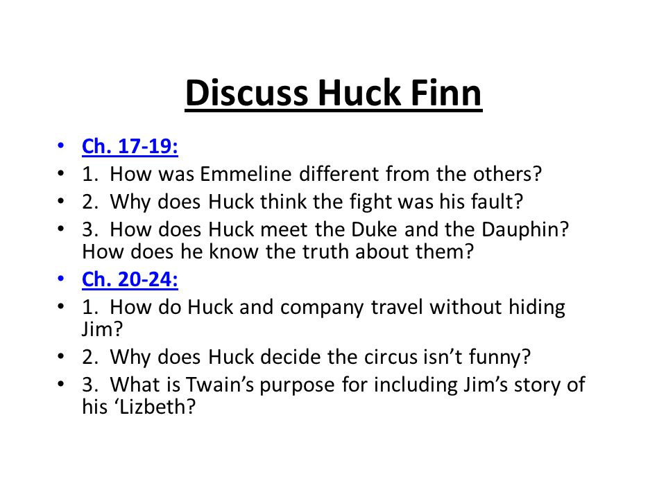 Discuss Huck Finn Ch. 17-19: 1. How was Emmeline different from the others 2. Why does Huck think the fight was his fault