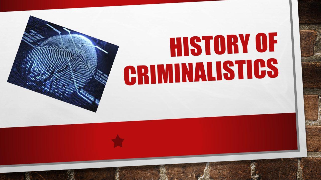 history of Criminalistics