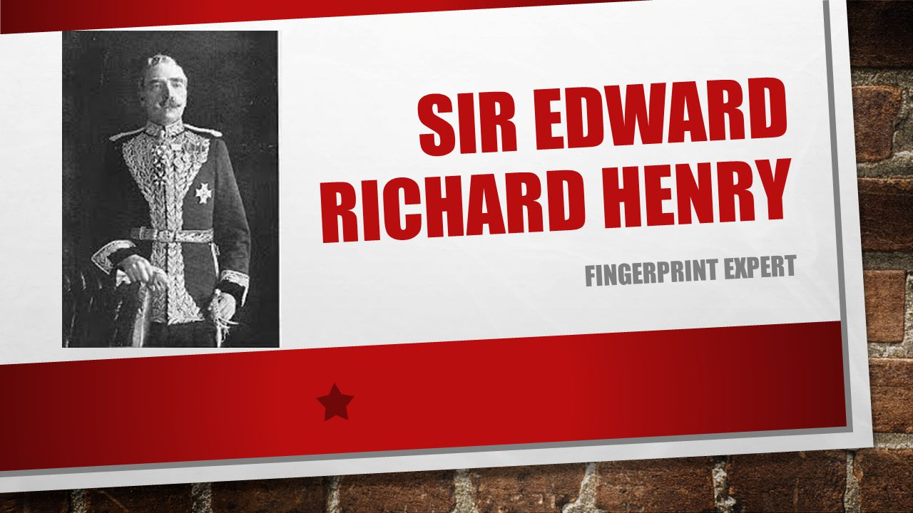 Sir Edward Richard henry