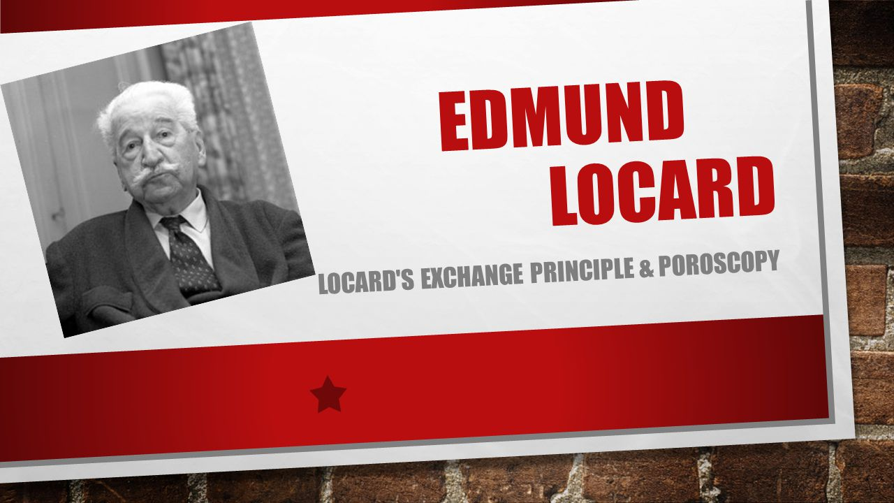 Locard s Exchange Principle & poroscopy