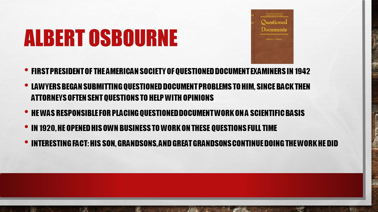 Albert osbourne first President of the American Society of Questioned Document Examiners in 1942.