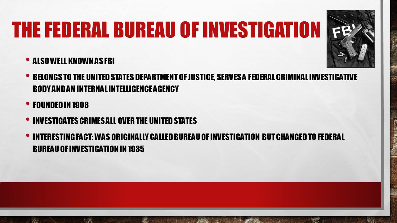 The federal bureau of investigation