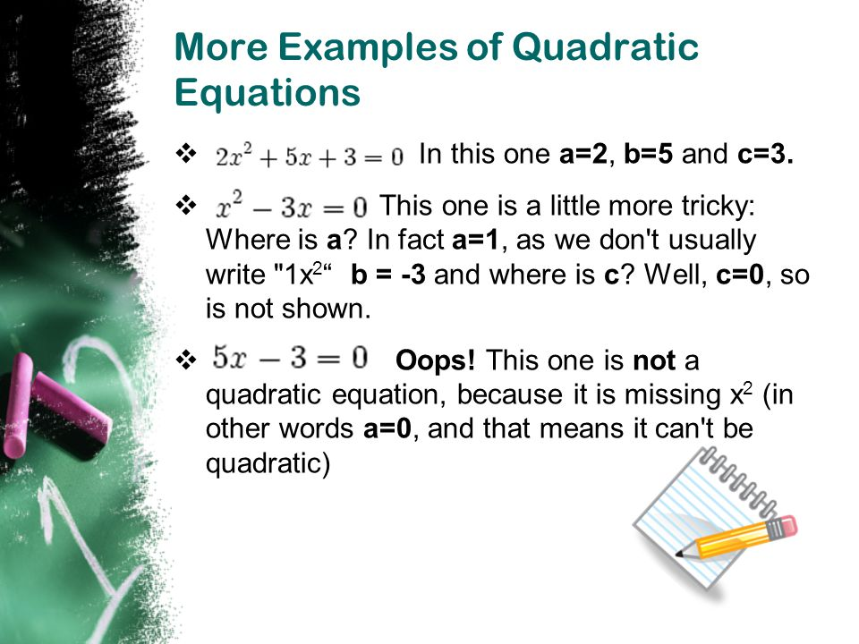 More Examples of Quadratic Equations