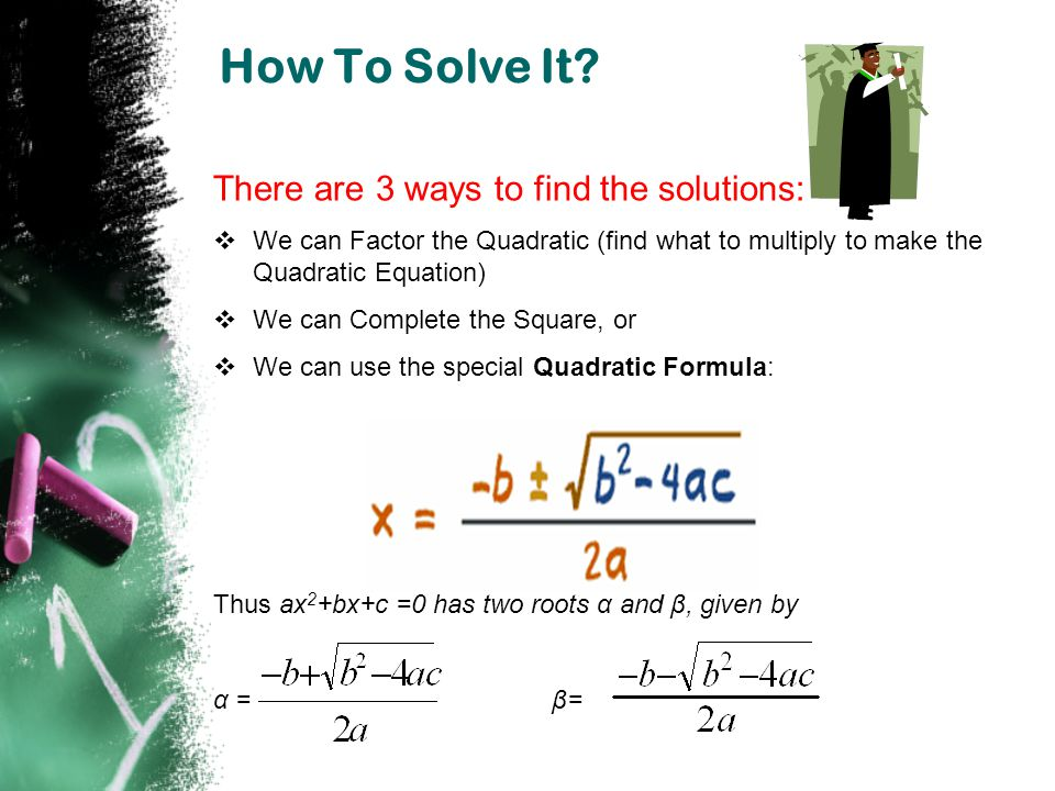 How To Solve It There are 3 ways to find the solutions:
