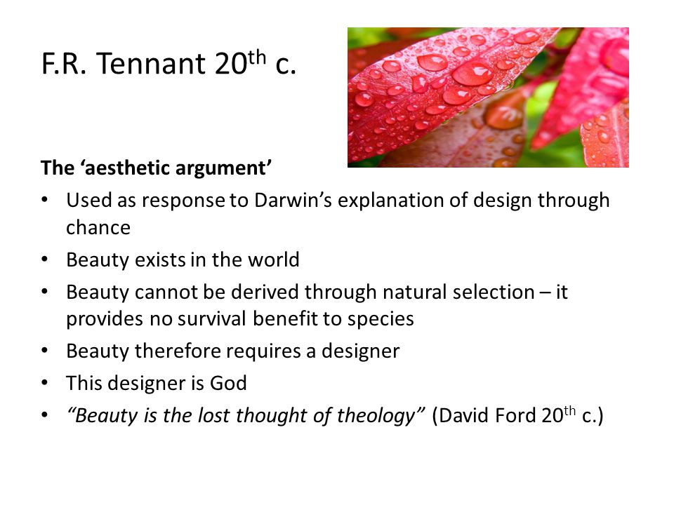 F.R. Tennant 20th c. The 'aesthetic argument'