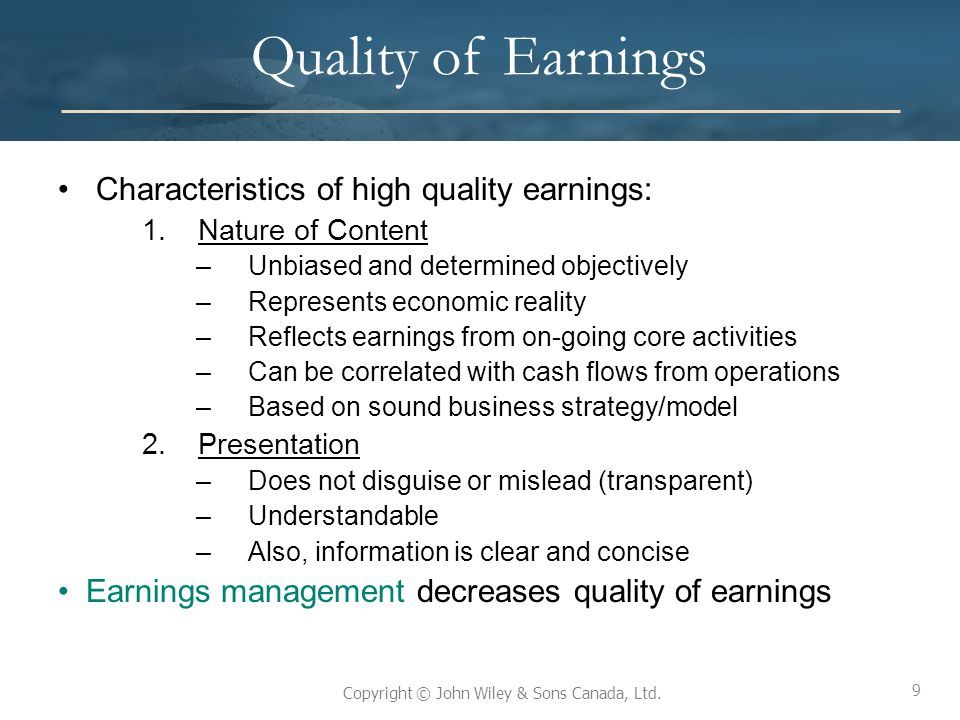 Quality of Earnings Characteristics of high quality earnings: