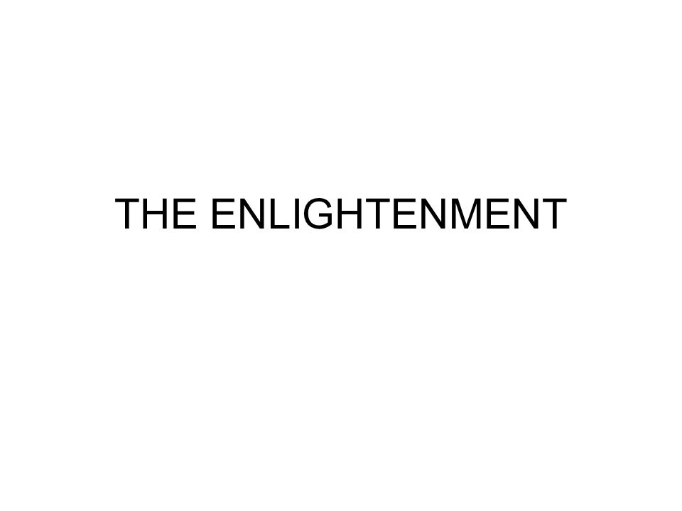 THE ENLIGHTENMENT Scientific Revoltuion changed the way people in Europe looked at the world.