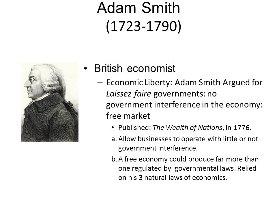 Adam Smith (1723-1790) British economist