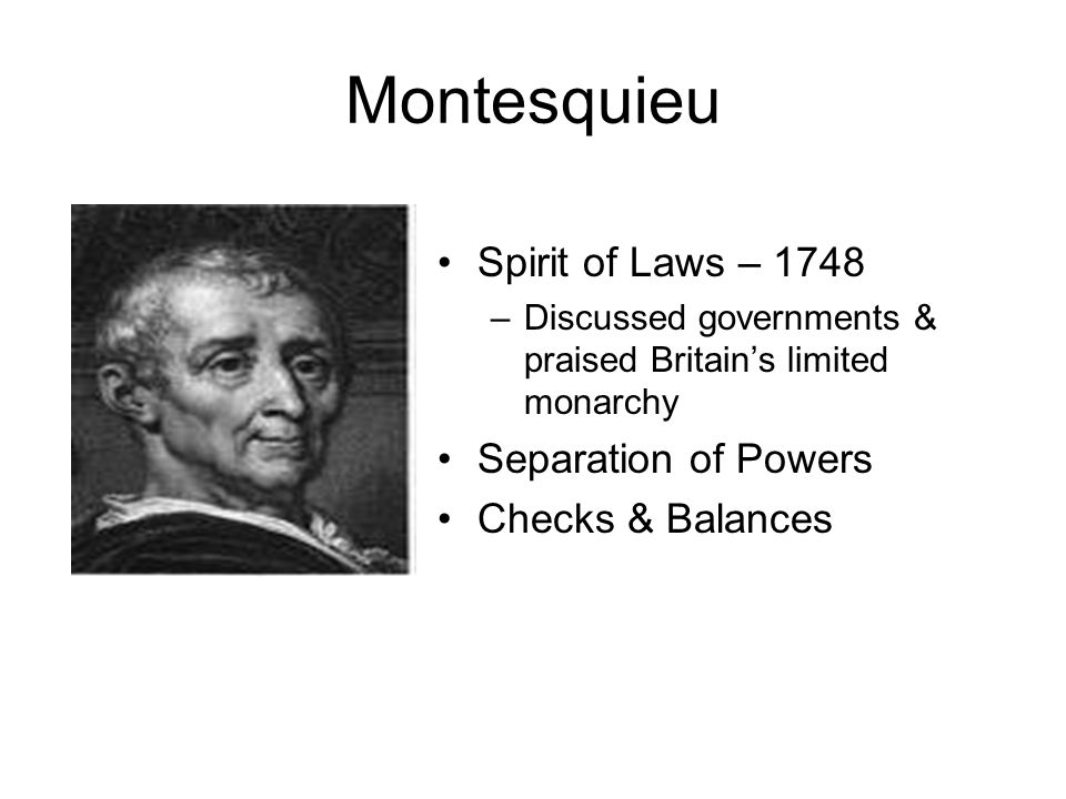 Montesquieu Spirit of Laws – 1748 Separation of Powers